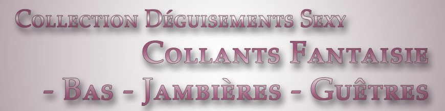 Collants Fantaisie - Bas - Jambières - Guêtres