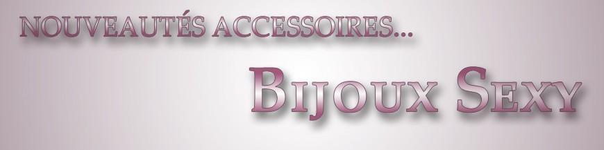 Nouveautés Accessoires - Bijoux Sexy