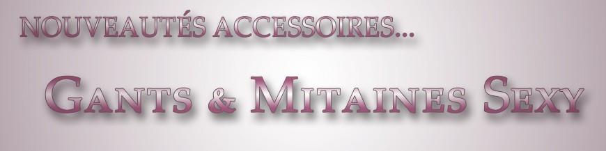 Nouveautés Accessoires - Gants & Mitaines Sexy