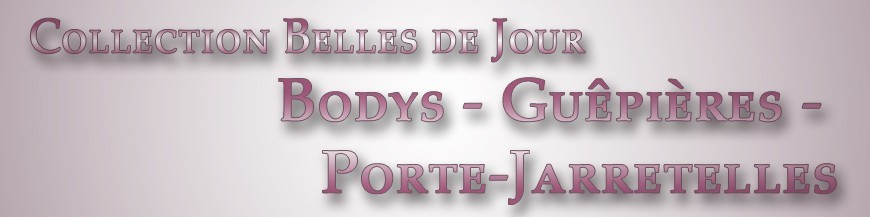Bodys - Guêpières - Porte-Jarretelles