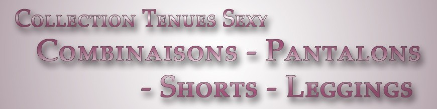 Combinaisons - Pantalons - Shorts - Leggings