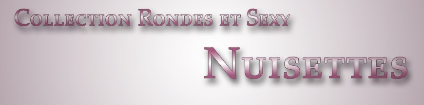 Ronde & Sexy - Nuisettes